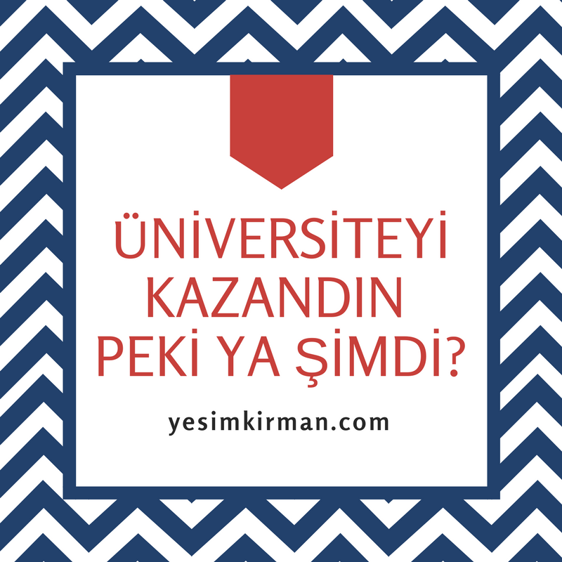 ÜNİVERSİTEYİ KAZANDIN PEKİ YA ŞİMDİ- (2).png